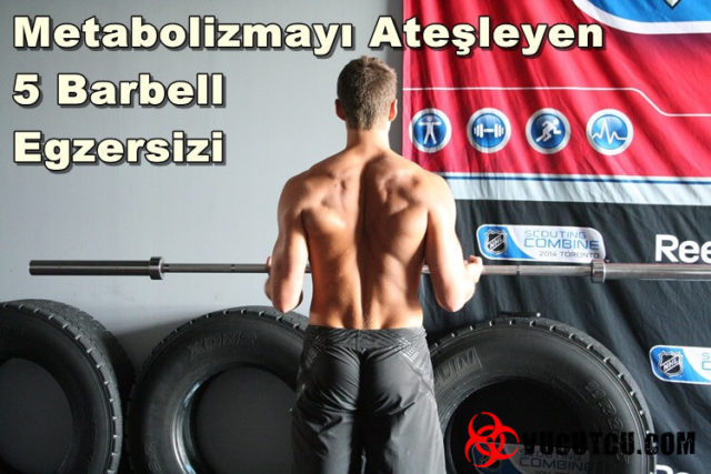 Metabolizmanızı Artıran Barbell Egzersizleri